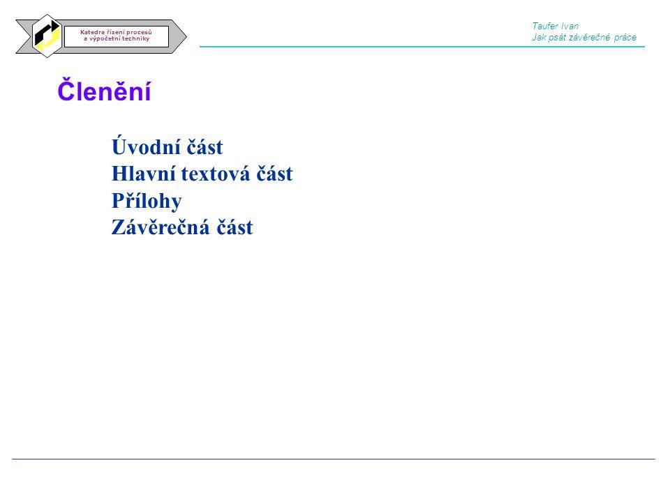 Experimentální závislosti Katedra řízení procesů a výpočetní techniky Taufer Ivan Jak psát závěrečné práce