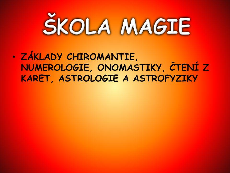 ZÁKLADY CHIROMANTIE, NUMEROLOGIE, ONOMASTIKY, ČTENÍ Z KARET, ASTROLOGIE A ASTROFYZIKY