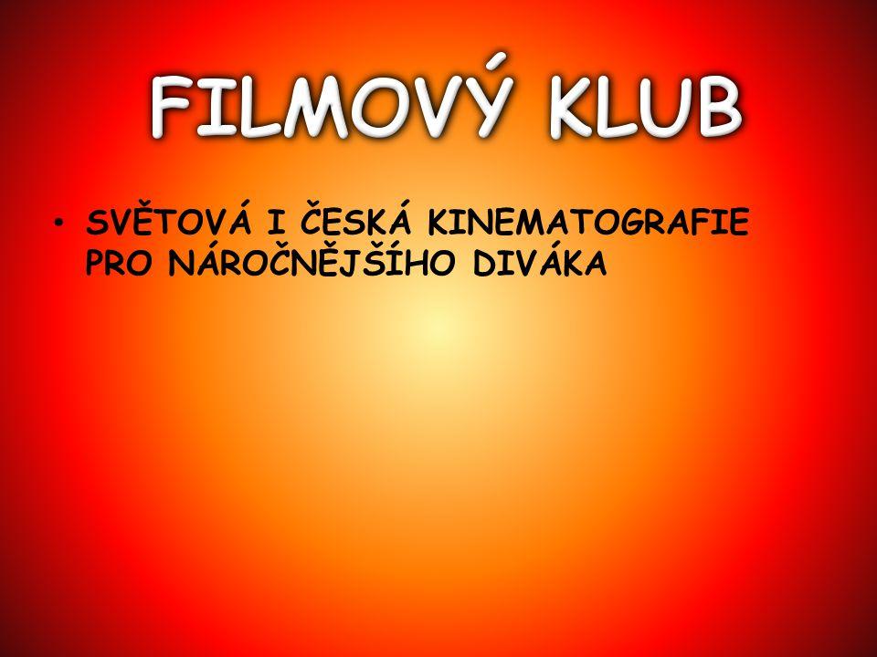 SVĚTOVÁ I ČESKÁ KINEMATOGRAFIE PRO NÁROČNĚJŠÍHO DIVÁKA