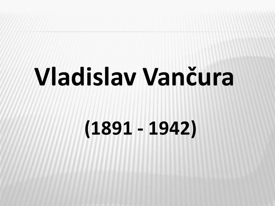 3 Vladislav Vančura (1891 - 1942)