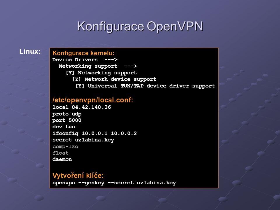 Konfigurace OpenVPN Konfigurace kernelu: Device Drivers ---> Networking support ---> [Y] Networking support [Y] Network device support [Y] Universal T