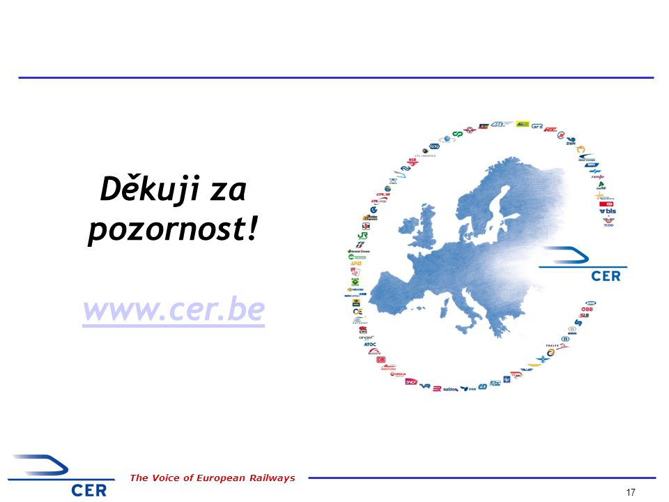 17 The Voice of European Railways Děkuji za pozornost! www.cer.be