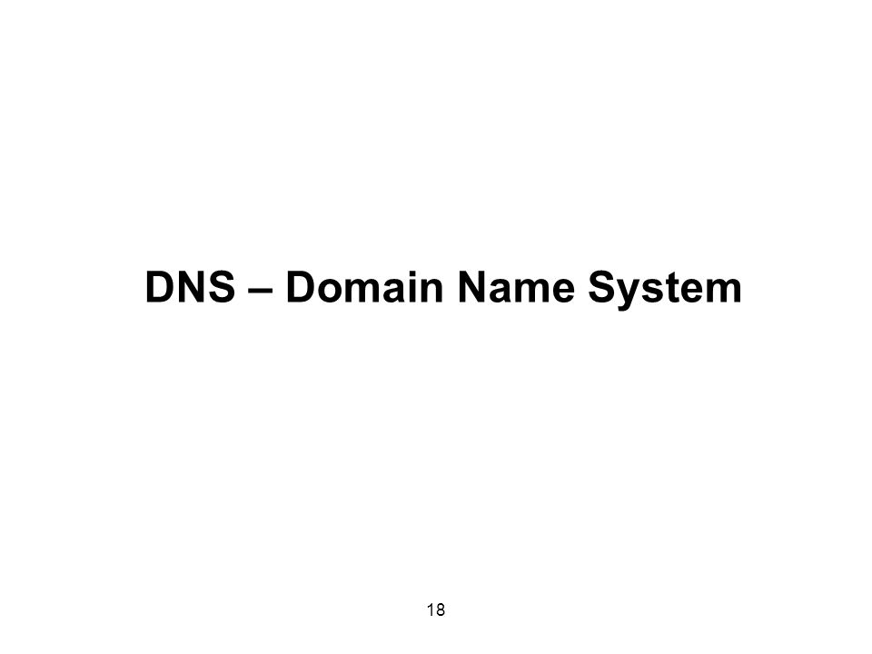 DNS – Domain Name System 18