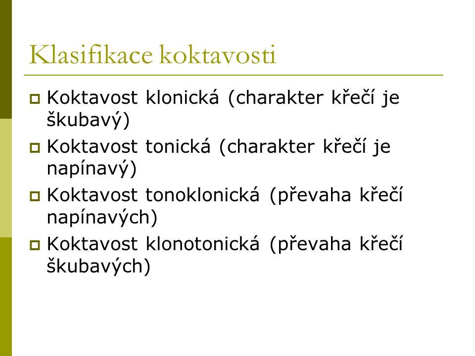 Klasifikace koktavosti  Koktavost klonická (charakter křečí je škubavý)  Koktavost tonická (charakter křečí je napínavý)  Koktavost tonoklonická (p