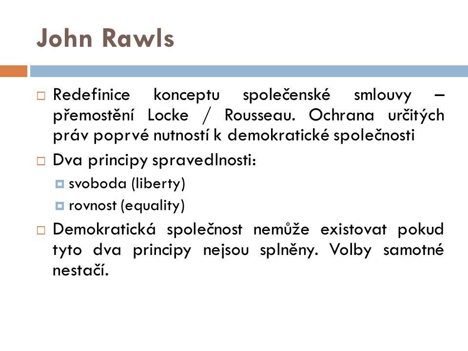 John Rawls  Redefinice konceptu společenské smlouvy – přemostění Locke / Rousseau.