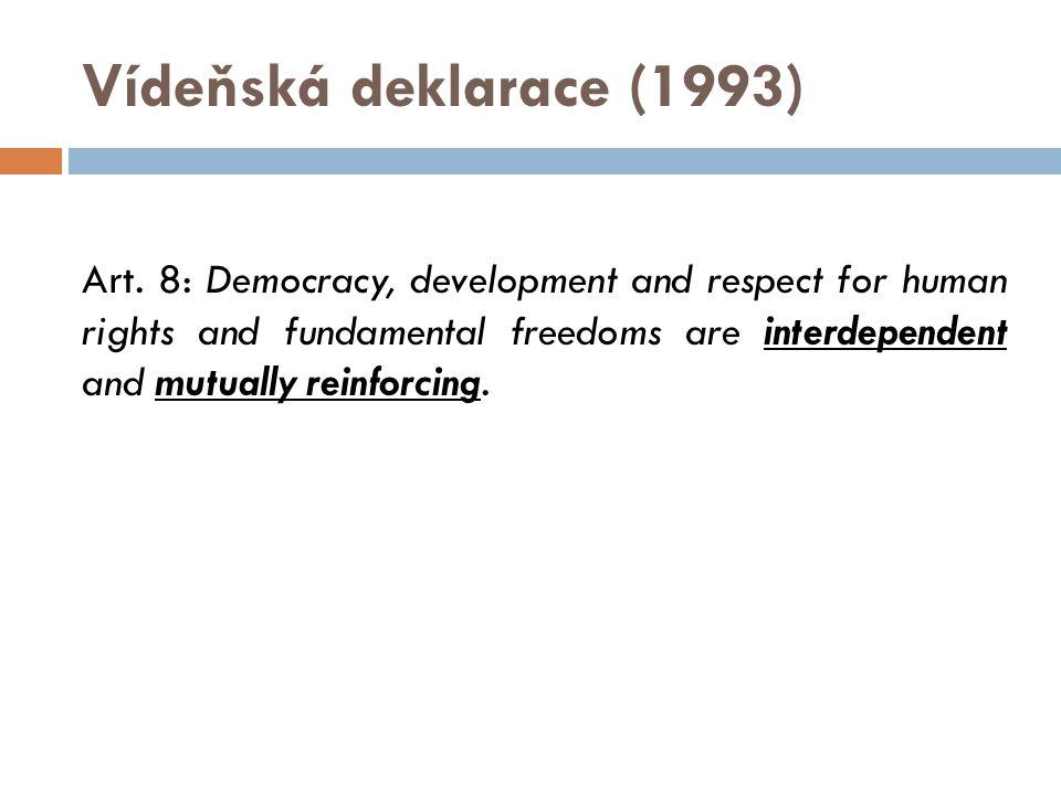 Jenže:  Ve své podstatě jsou lidská práva anti- demokratická – omezují totiž možnosti demokratické volby.