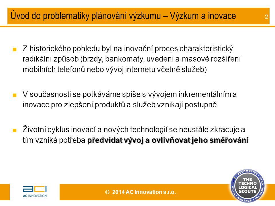 2 Úvod do problematiky plánování výzkumu – Výzkum a inovace ■Z historického pohledu byl na inovační proces charakteristický radikální způsob (brzdy, b