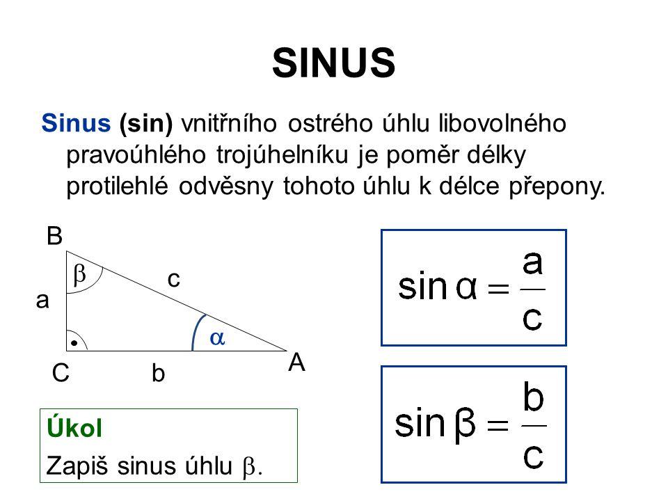SINUS Každému ostrému úhlu přísluší právě jedna hodnota funkce sinus.