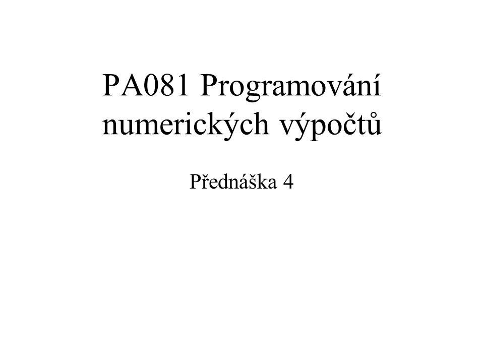 PA081 Programování numerických výpočtů Přednáška 4