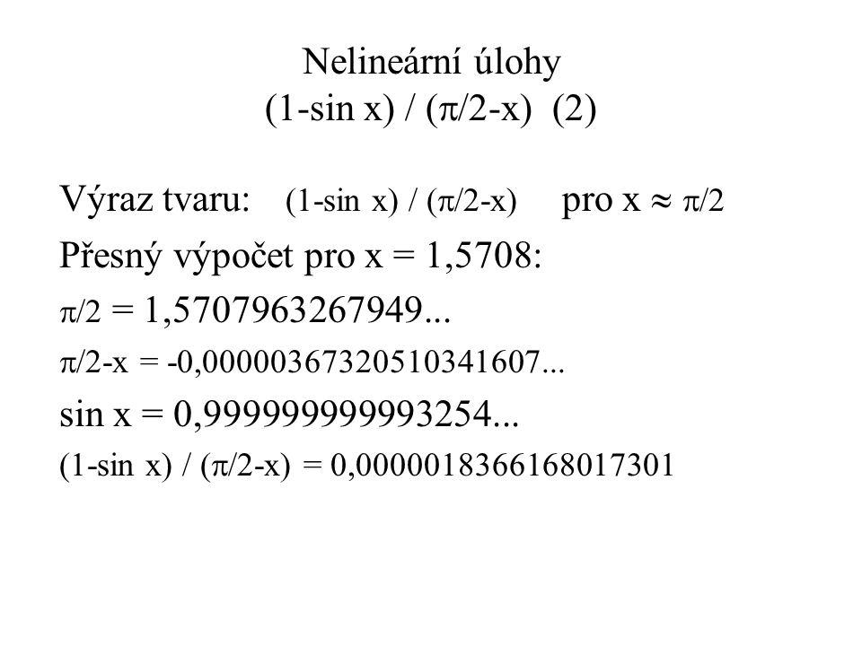 Iterační metody Praktický příklad 3: sin x = x - h(2) Newtonova metoda: Úprava rovnice:f(x) = sin x – x + h = 0 Derivace:f'(x) = cos x - 1 Výpočet x i+1 : Pro h = 0,234567: konverguje; x 0 = 0,5; x* = 1,145472; 6 iter.