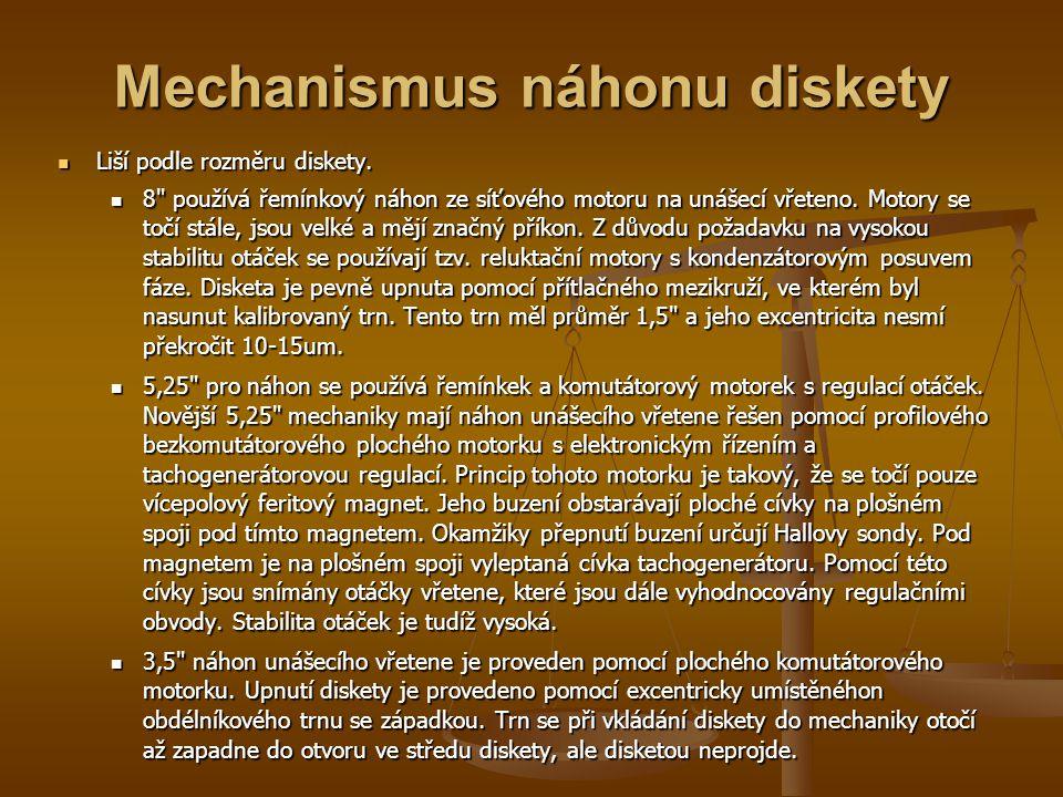 Mechanismus náhonu diskety Liší podle rozměru diskety. Liší podle rozměru diskety. 8