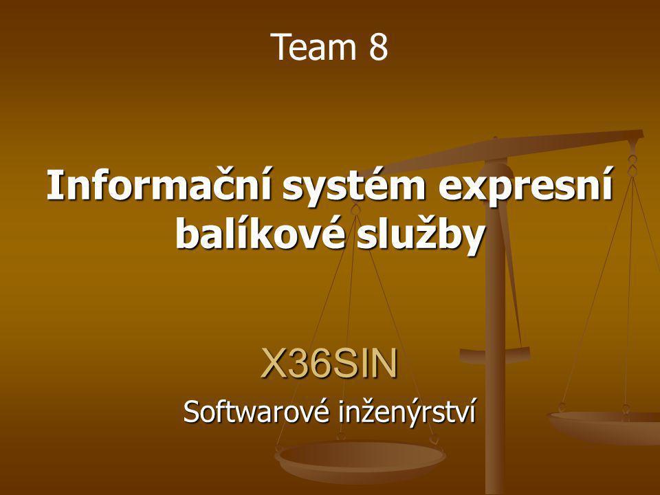 X36SIN Softwarové inženýrství Team 8 Informační systém expresní balíkové služby