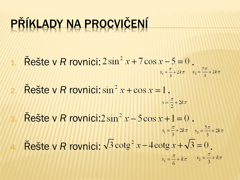 1. Řešte v R rovnici:. 2. Řešte v R rovnici:. 3. Řešte v R rovnici:. 4. Řešte v R rovnici:.