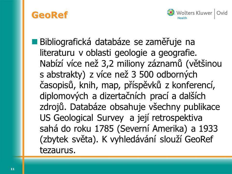 11 Bibliografická databáze se zaměřuje na literaturu v oblasti geologie a geografie. Nabízí více než 3,2 miliony záznamů (většinou s abstrakty) z více