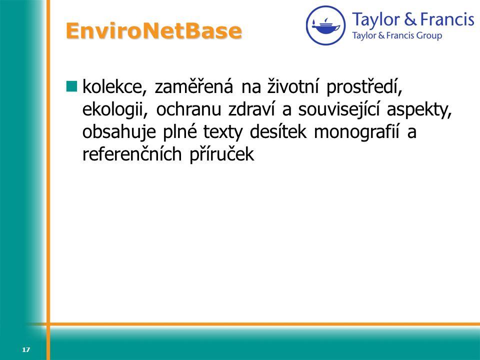 17 kolekce, zaměřená na životní prostředí, ekologii, ochranu zdraví a související aspekty, obsahuje plné texty desítek monografií a referenčních příruček EnviroNetBase