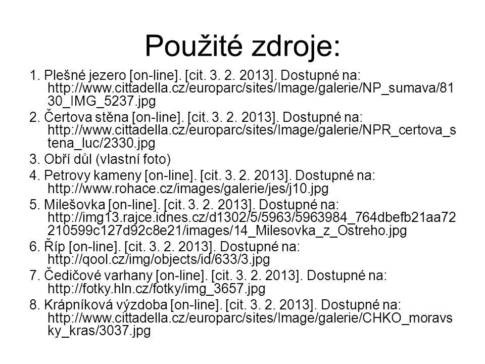 Použité zdroje: 1. Plešné jezero [on-line]. [cit. 3. 2. 2013]. Dostupné na: http://www.cittadella.cz/europarc/sites/Image/galerie/NP_sumava/81 30_IMG_