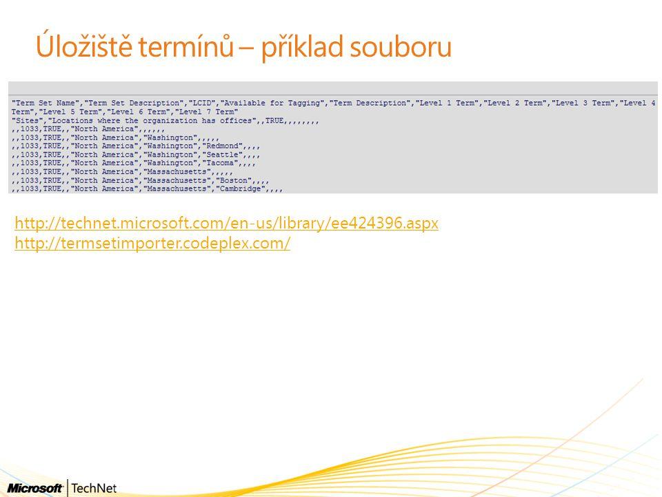 Úložiště termínů – příklad souboru http://technet.microsoft.com/en-us/library/ee424396.aspx http://termsetimporter.codeplex.com/