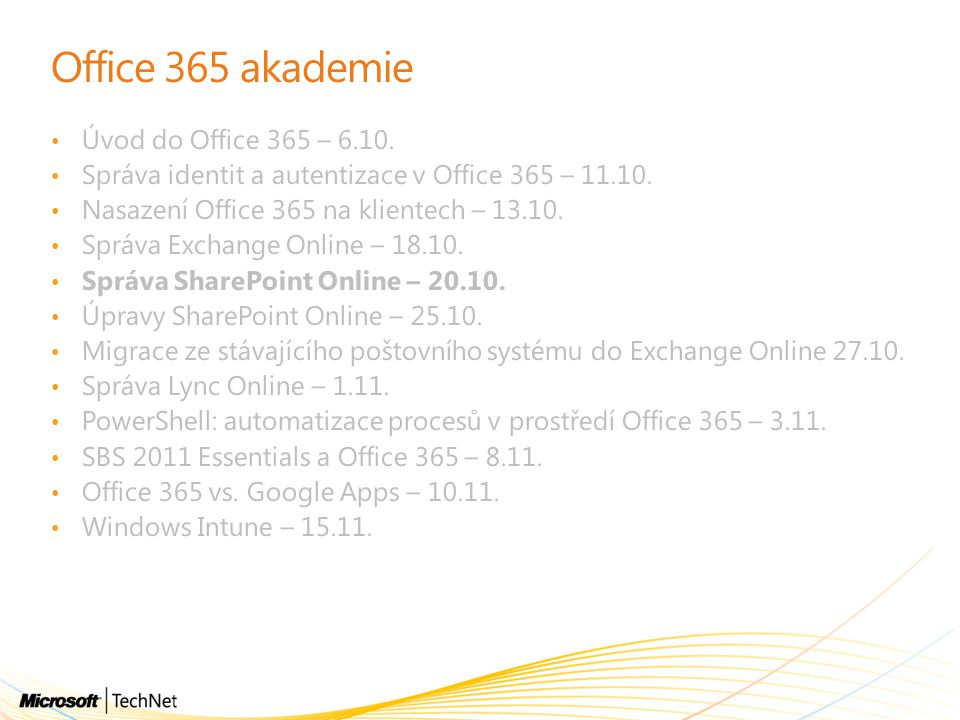 Administrace SharePoint Online https://[domena]-admin.sharepoint.com/ https://[domena]-admin.sharepoint.com/