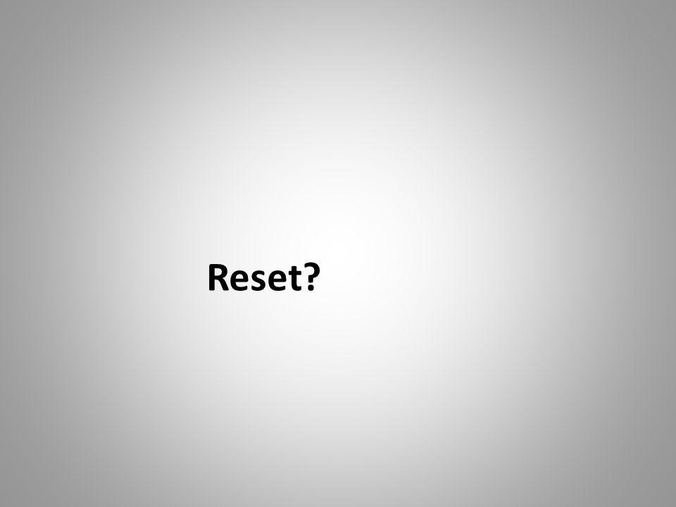 Reset?