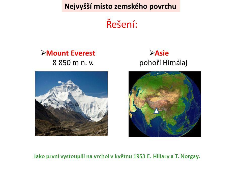 Řešení:  Mount Everest  Asie 8 850 m n.v.