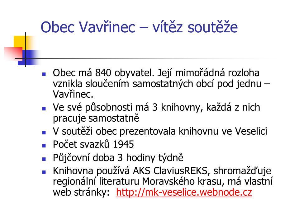Obec Vavřinec – vítěz soutěže Obec má 840 obyvatel.