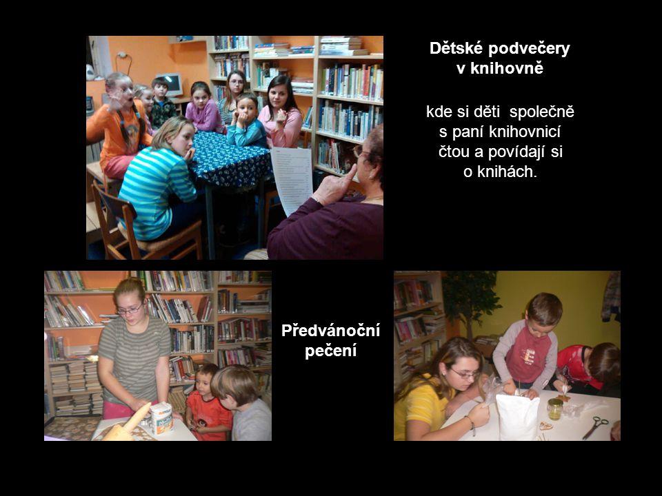 Dětské podvečery v knihovně kde si děti společně s paní knihovnicí čtou a povídají si o knihách.
