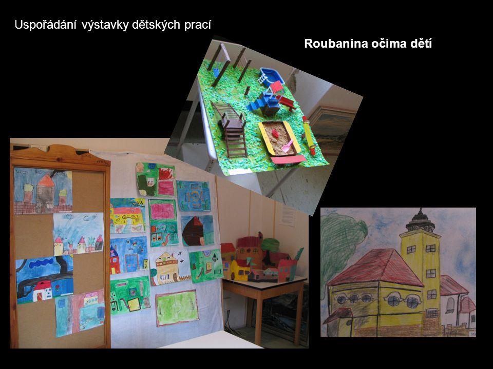 Uspořádání výstavky dětských prací Roubanina očima dětí