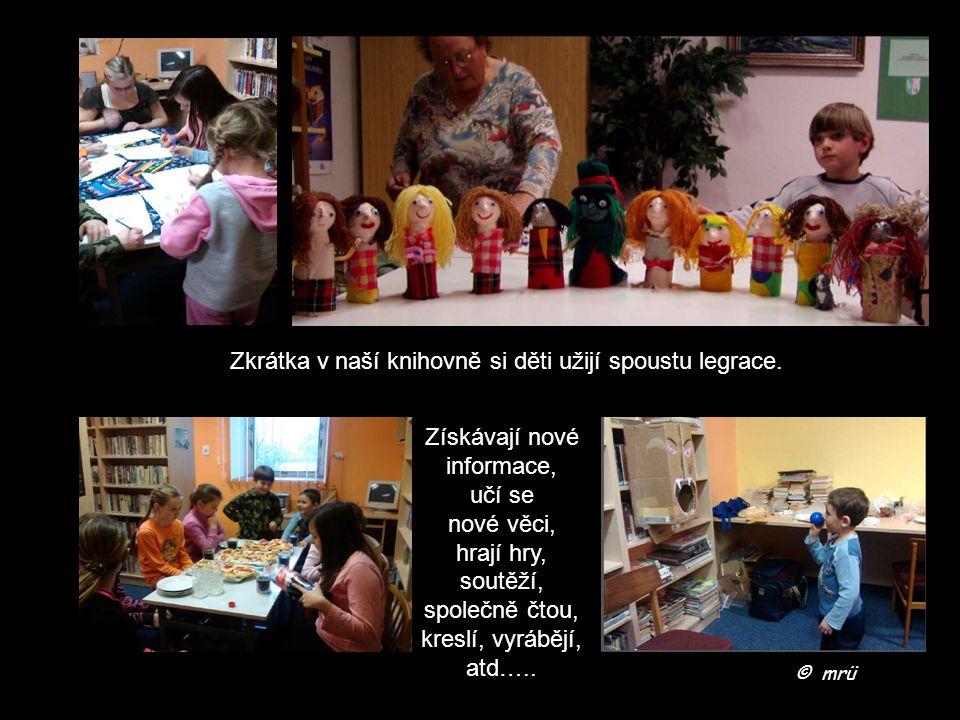 Získávají nové informace, učí se nové věci, hrají hry, soutěží, společně čtou, kreslí, vyrábějí, atd…..