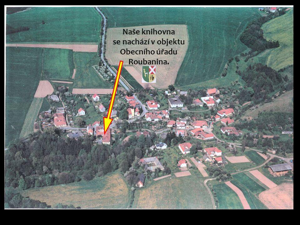 Naše knihovna se nachází v objektu Obecního úřadu Roubanina.