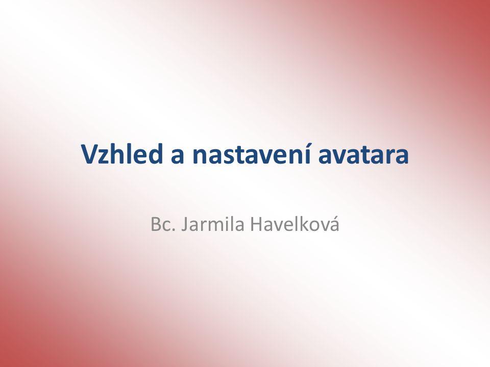 Vzhled avatara - nastavení Výběr skinu (kůže) Tělesné proporce Oblečení Doplňky avatara (vlasy, šperky, atd.) Pohyb avatara
