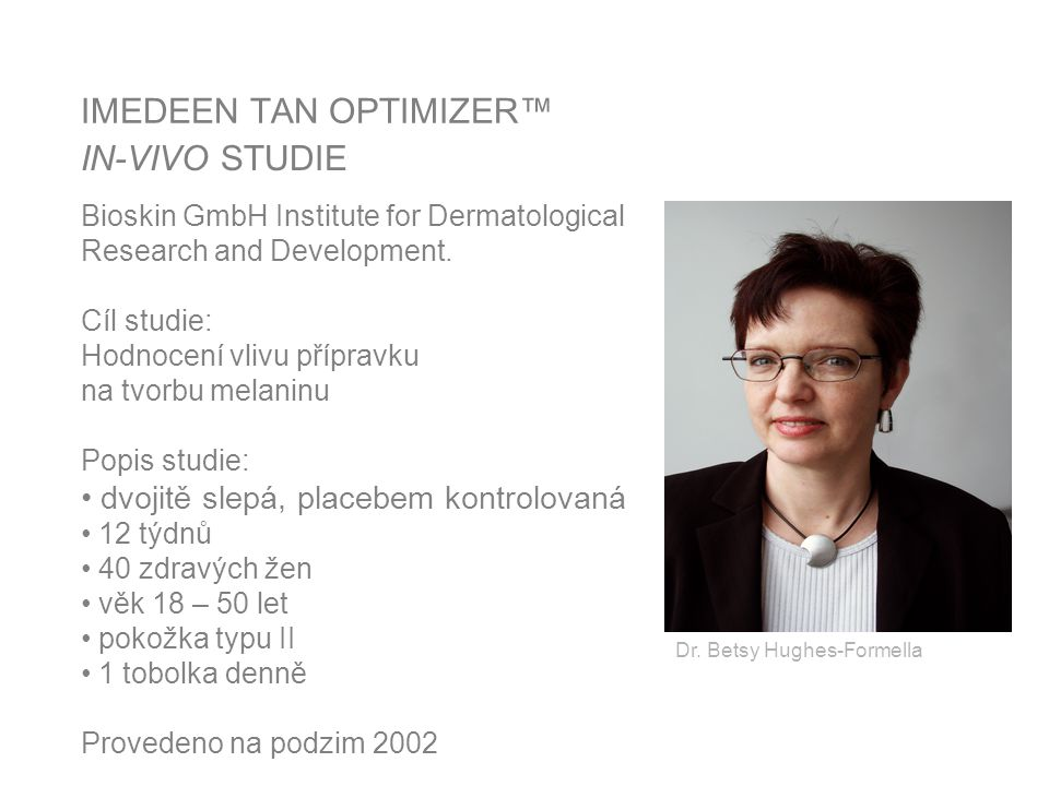 IMEDEEN TAN OPTIMIZER™ IN-VIVO STUDIE Bioskin GmbH Institute for Dermatological Research and Development.