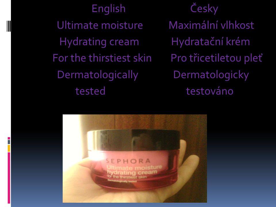 English Česky Ultimate moisture Maximální vlhkost Hydrating cream Hydratační krém For the thirstiest skin Pro třicetiletou pleť Dermatologically Derma