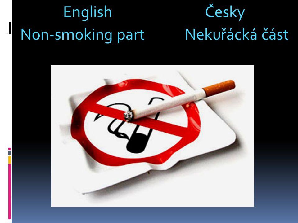 English Česky Non-smoking part Nekuřácká část
