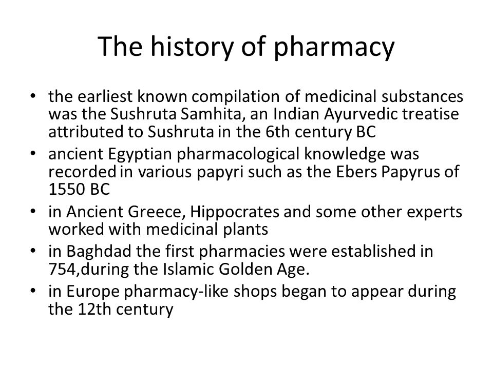 Pharmacology today Early pharmacologists focused on natural substances, mainly plant extracts.