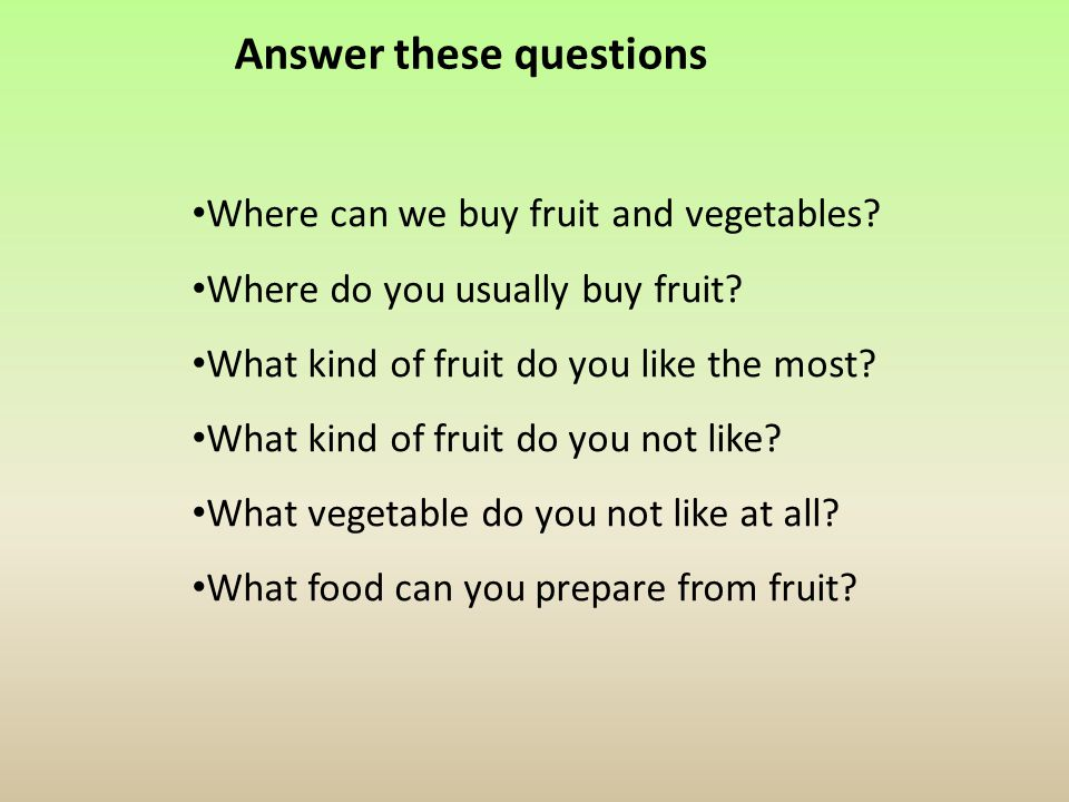 Answer these questions Where can we buy fruit and vegetables.