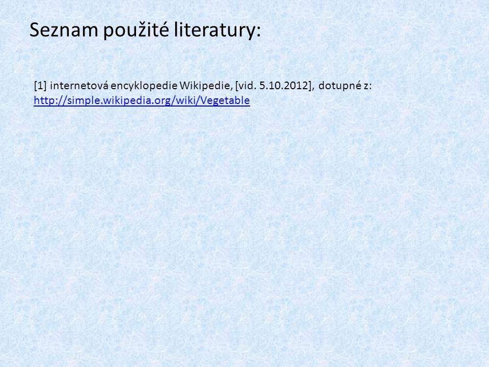 Seznam použité literatury: [1] internetová encyklopedie Wikipedie, [vid.