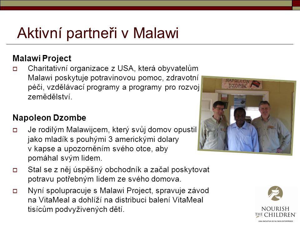 Aktivní partneři v Malawi Malawi Project  Charitativní organizace z USA, která obyvatelům Malawi poskytuje potravinovou pomoc, zdravotní péči, vzdělá