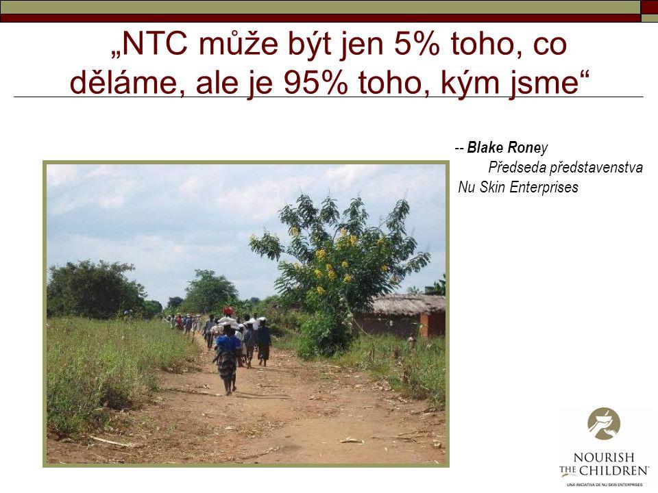 """""""NTC může být jen 5% toho, co děláme, ale je 95% toho, kým jsme"""" -- Blake Rone y Předseda představenstva Nu Skin Enterprises"""