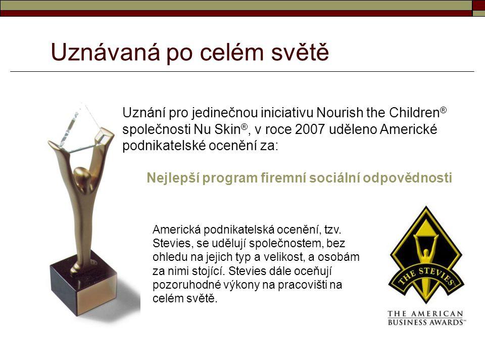Uznávaná po celém světě Uznání pro jedinečnou iniciativu Nourish the Children ® společnosti Nu Skin ®, v roce 2007 uděleno Americké podnikatelské ocen