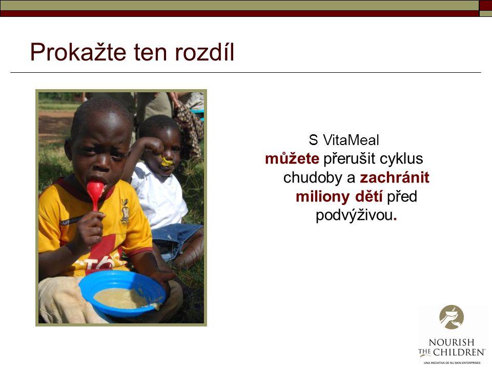 Prokažte ten rozdíl S VitaMeal můžete přerušit cyklus chudoby a zachránit miliony dětí před podvýživou.