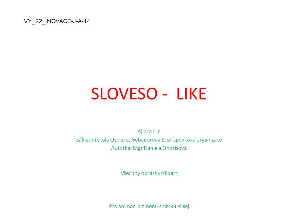 SLOVESO - LIKE Aj pro 4.r.