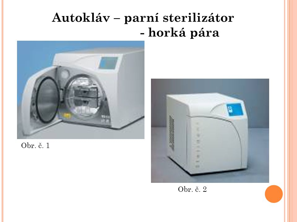 Autokláv – parní sterilizátor - horká pára Obr. č. 1 Obr. č. 2