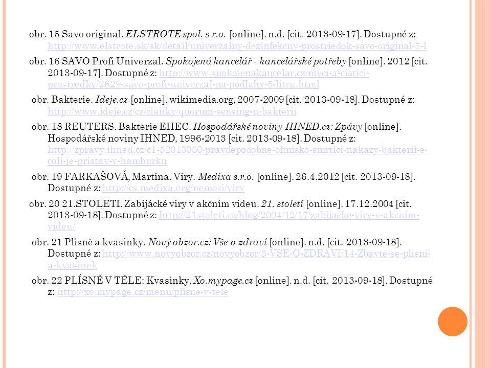 obr. 15 Savo original. ELSTROTE spol. s r.o. [online]. n.d. [cit. 2013-09-17]. Dostupné z: http://www.elstrote.sk/sk/detail/univerzalny-dezinfekcny-pr