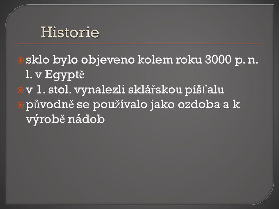  sklo bylo objeveno kolem roku 3000 p. n. l. v Egypt ě  v 1.