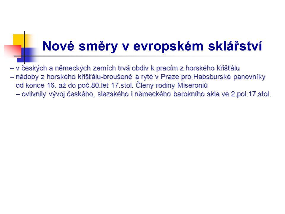 Sklářská výroba v Čechách ve 2.polovině 17.stol.1.pol.17 stol.