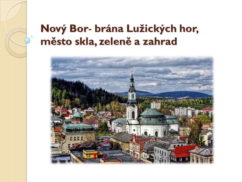 Nový Bor- brána Lužických hor, město skla, zeleně a zahrad