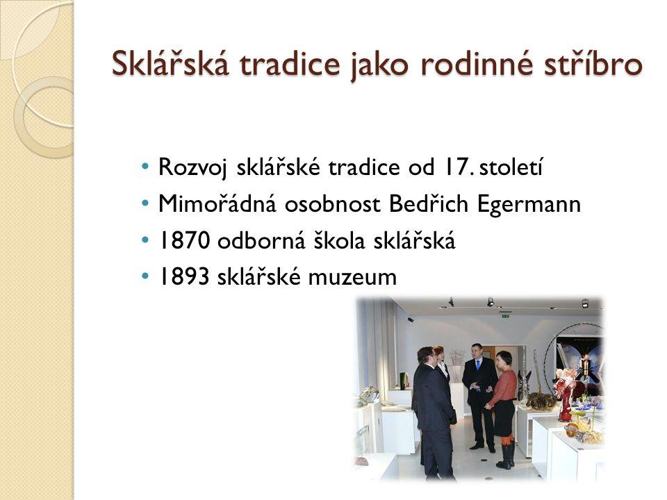 Sklářská tradice jako rodinné stříbro Rozvoj sklářské tradice od 17.