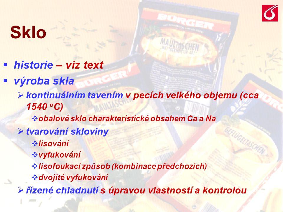 VŠCHT Praha - BP 051 Sklo  historie – viz text  výroba skla  kontinuálním tavením v pecích velkého objemu (cca 1540 o C)  obalové sklo charakteris