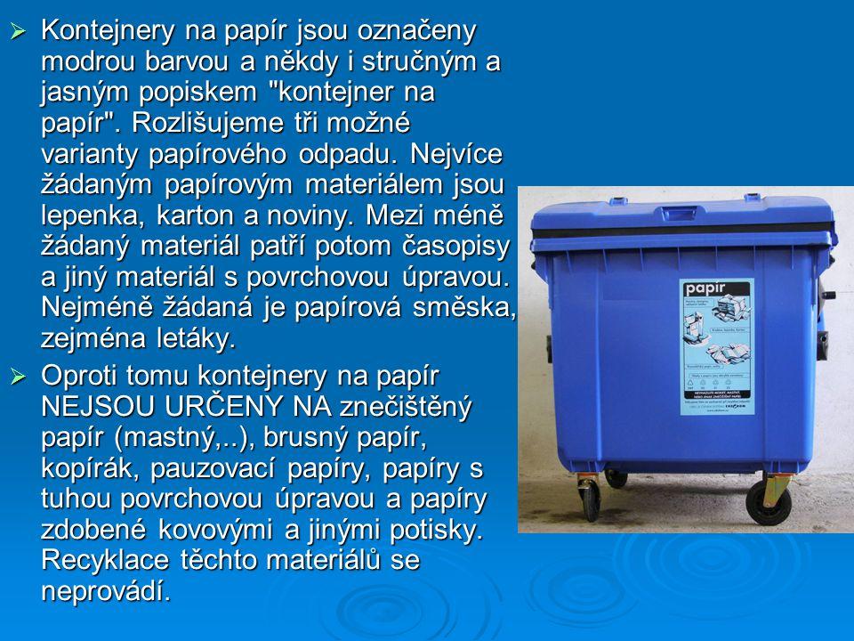  Kontejnery na papír jsou označeny modrou barvou a někdy i stručným a jasným popiskem