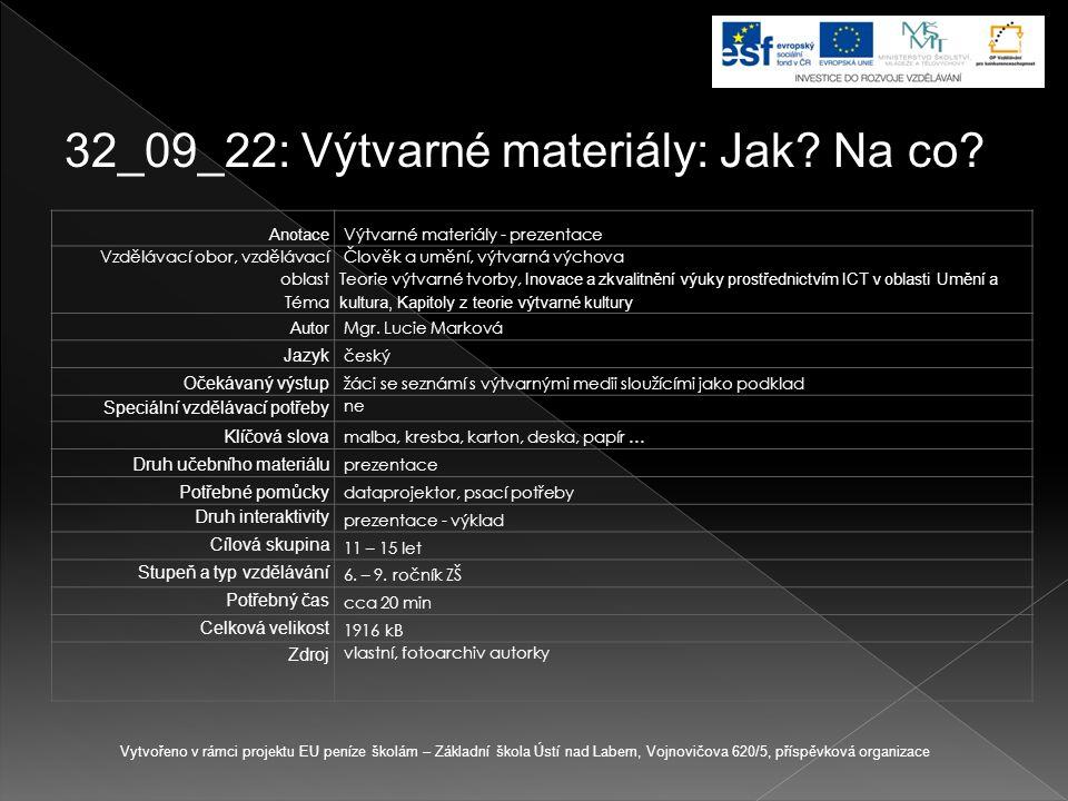 32_09_22: Výtvarné materiály: Jak? Na co? Vytvořeno v rámci projektu EU peníze školám – Základní škola Ústí nad Labem, Vojnovičova 620/5, příspěvková